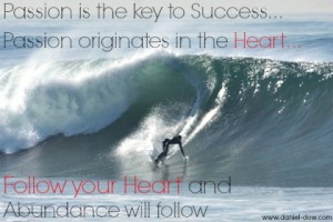 A passion-is-the-key-to-success-follow-your-heart
