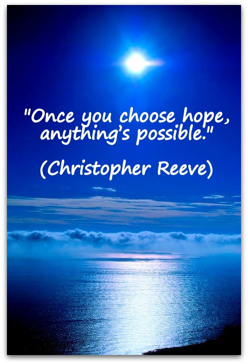 5317947-christopher-reeve-once-you-choose-hope-anything-is-possible