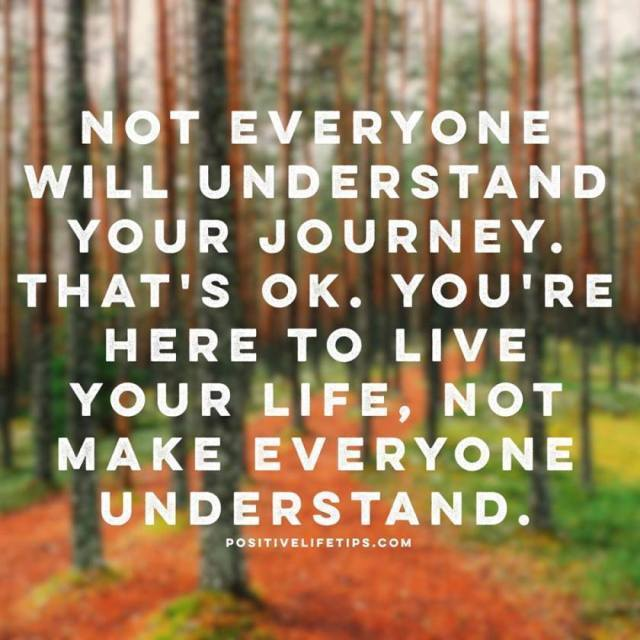 not everyone will understand your journey.jpg