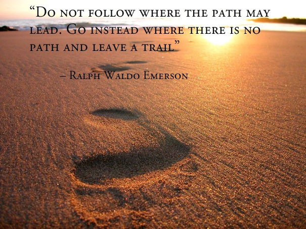 Emerson Path from www.craigsbooks.wordpress.com 201804 24 do-not-go-where-the-path-may-lead-go-instead-where-there-is-no-path-and-leave-a-trail-6